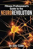 Fitness Professionals Guide to the NeuroRevolution