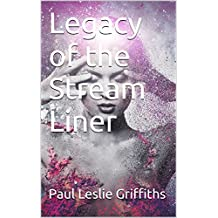 Legacy of the Stream Liner (Stream Liner Series Book 3)