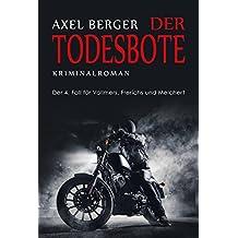 Der Todesbote: Der vierte Fall für Werner Vollmers, Anke Frerichs & Enno Melchert (Krimis von Axel Berger 4)