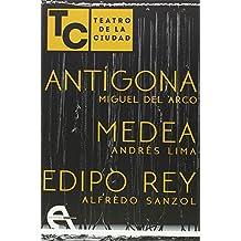 Antigona, Medea, Edipo Rey. Teatro De La Ciudad