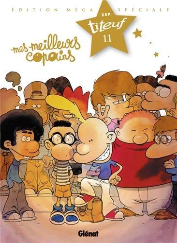 Titeuf, Tome 11 : Mes meilleurs copains : Edition Méga Spécial Titeuf le film