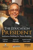 The Education President - Institution Building for Nation Building