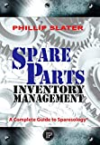 Spare Parts Inventory Management: A Complete Guide to Sparesology