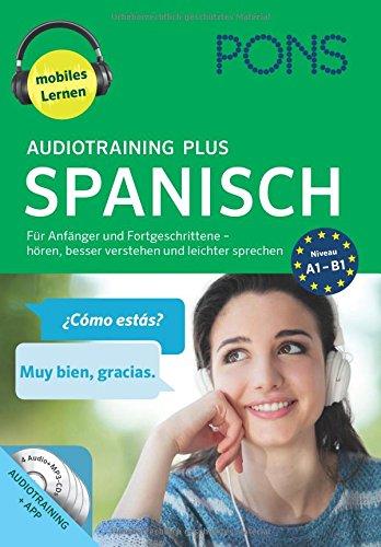 Preisvergleich Produktbild PONS Audiotraining Plus Spanisch: Für Anfänger und Fortgeschrittene - hören, besser verstehen u. leichter sprechen
