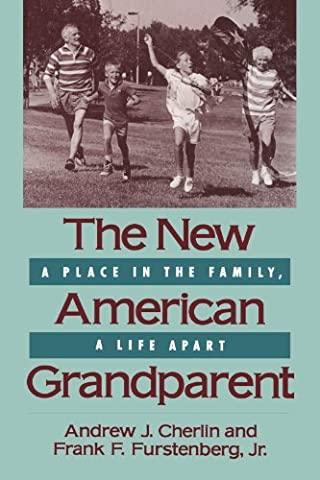 The New American Grandparent: A Place in the Family, A