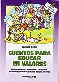 Cuentos para educar en valores: Actividades para animación a la lectura, educación para la ciudadanía, ética y tutorías (Materiales para educadores)