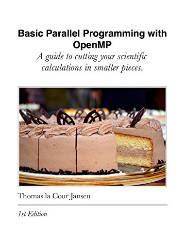 Basic Parallel Programming with OpenMP: A guide to cutting your scientific calculations in smaller pieces. (English Edition)