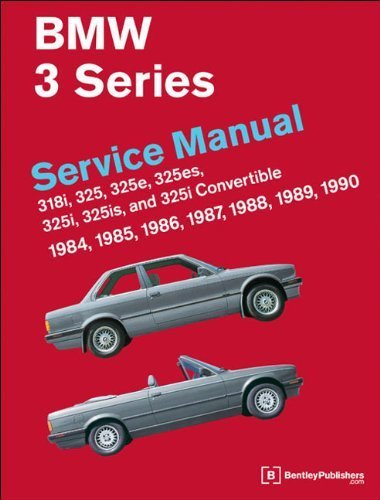 BMW 3 Series (E30) Service Manual: 1984, 1985, 1986, 1987, 1988, 1989, 1990: 318i, 325, 325e, 325es, 325i, 325is, 325i Convertible by Bentley Publishers (2011-05-07)