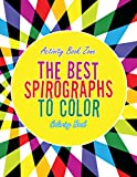 The Best Spirographs to Color Coloring Book