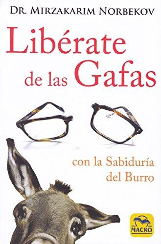 Libérate de las Gafas (Nueva Sabiduría) por Mirzakarim Norbekov