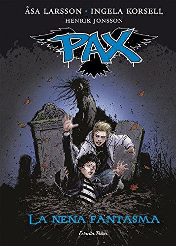 Pax. La nena fantasma: Pax 3 (Catalan Edition) por Åsa Larsson