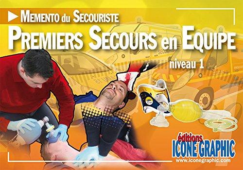 Mmento du Secouriste Premiers Secours en Equipe de Niveau 1 - PSE1