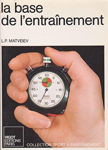 Descargar Libro La Base de l'entraînement (Collection Sport plus enseignement) de L.P. Matveev