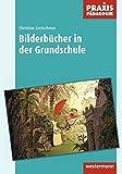 Praxis Pädagogik: Bilderbücher in der Grundschule by Christine Kretschmer (2010-01-19)