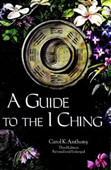 A Guide to the I Ching by [Anthony, Carol K. ]