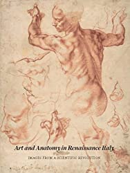 Art and Anatomy in Renaissance Italy: Images from a Scientific Revolution (Metropolitan Museum of Art (Paperback)) by Domenico Laurenza (2012-03-27)