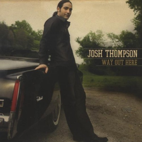 Way Out Here by Josh Thompson (2010) Audio CD