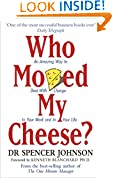 #10: Who Moved My Cheese?: An Amazing Way to Deal With Change In Your Work and In Your Life