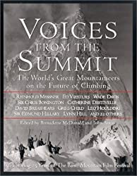 Voices from the Summit: The World's Great Mountaineers on the Future of Climbing by Bernadette McDonald (2000-12-31)