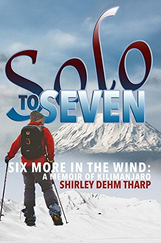 Solo to Seven: Six More in the Wind: A Memoir of Kilimanjaro (English Edition)