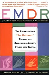 EMDR: The Breakthrough Eye Movement Therapy for Overcoming Anxiety, Stress, and Trauma: The Breakthrough Therapy for Overcoming Anxiety, Stress and Trauma by Francine Shapiro (1998-03-21)