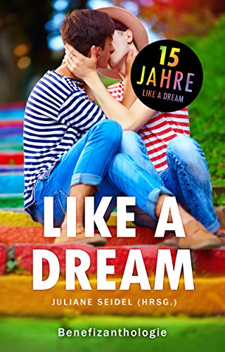 Like a Dream: Benefizanthologie -