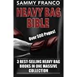 Heavy Bag Bible: 3 Best-Selling Heavy Bag Books In One Massive Collection by Sammy Franco (2015-12-02)