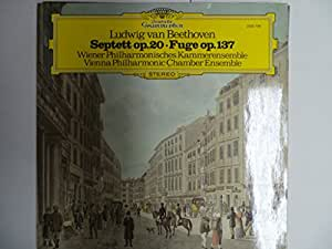 BEETHOVEN, Ludwig van: Septet, op.20; Fuge, op.137 -- Vienna Philharmonic Chamber Ensemble -- Deutsche Grammophon (1977) Printed in Germany --DGG 2530799