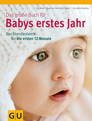 Preisvergleich Produktbild Das große Buch für Babys erstes Jahr: Das Standardwerk für die ersten 12 Monate