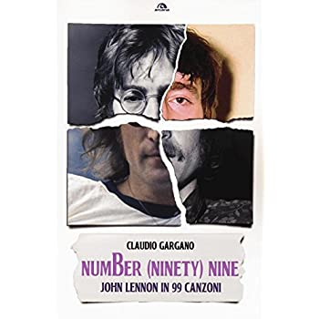 Number (Ninety) Nine. John Lennon In 99 Canzoni