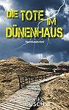 Die Tote im Dünenhaus (Ein Fall für die Kripo Wattenmeer 6) von Ulrike Busch