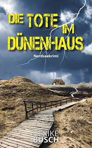 Buchseite und Rezensionen zu 'Die Tote im Dünenhaus (Ein Fall für die Kripo Wattenmeer 6)' von Ulrike Busch