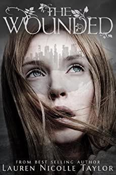 The Wounded (The Woodlands Series Book 3) by [Taylor, Lauren Nicolle]