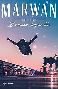 Los amores imparables par  Marwan