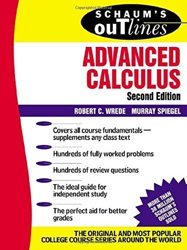 Schaum's Outline of Advanced Calculus, Second Edition 2nd edition by Robert C. Wrede, Murray Spiegel (2002) Paperback