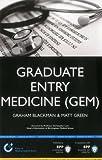 Graduate Entry Medicine (Entry to Medical School Series)
