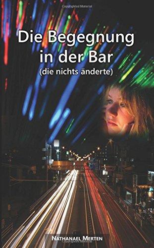 Die Begegnung in der Bar (die nichts änderte)