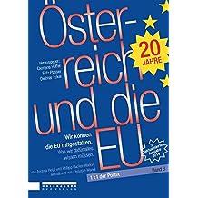 Österreich und die EU: Wie wir die EU mitgestalten können und was wir darüber wissen müssen. 4. überarbeitete Auflage (1x1 der Politik)