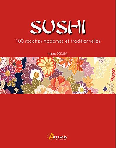 SUSHI 100 RECETTES MODERNES ET TRADITIONNELLES