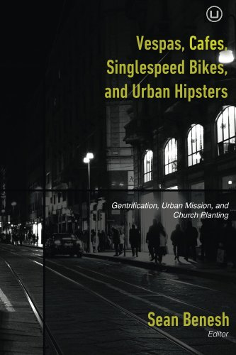 vespas-cafes-singlespeed-bikes-and-urban-hipsters-gentrification-urban-mission-and-church-planting-e