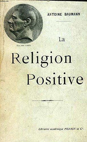 La religion positive par Baumann Antoine