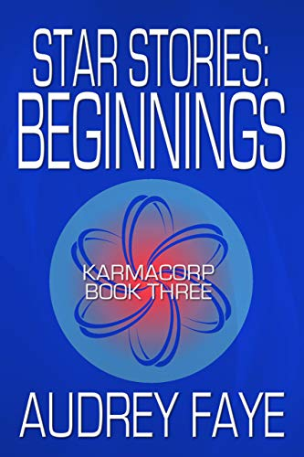 Star Stories - Beginnings (The Fixers of KarmaCorp Book 3) (English Edition)