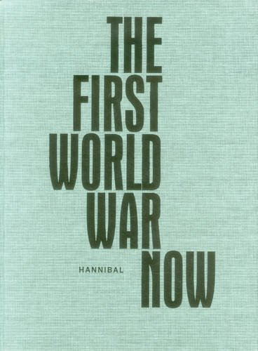 The First World War Now by David Van Reybrouck (2015-07-01)