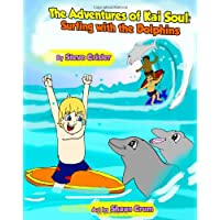 The Adventures of Kai Soul: Surfing With The Dolphins - Surfing Dolphins