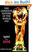 The Complete History of the World Cup (English Edition)