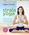 Strala Yoga: Be Strong, Focused & Rid...