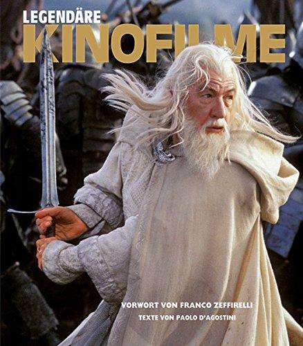 Legendäre Kinofilme - das Buch über die besten Filme und die berühmtesten Filmstars der Welt mit Liebesfilmen, Komödien, Action- und Science-Fiction Filmen - eine Zeitreise durch die Filmgeschichte