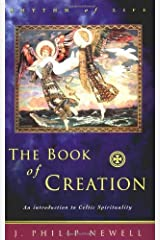 The Book of Creation: An Introduction to Celtic Spirituality (Rhythm of Life) Paperback