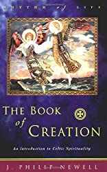 The Book of Creation: An Introduction to Celtic Spirituality (Rhythm of Life)