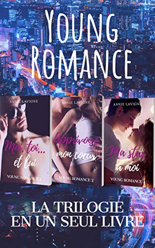 Young Romance : La trilogie complète par  Annie Lavigne